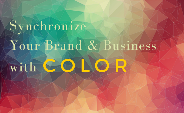 Synchronize Your Brand and Business with Color
