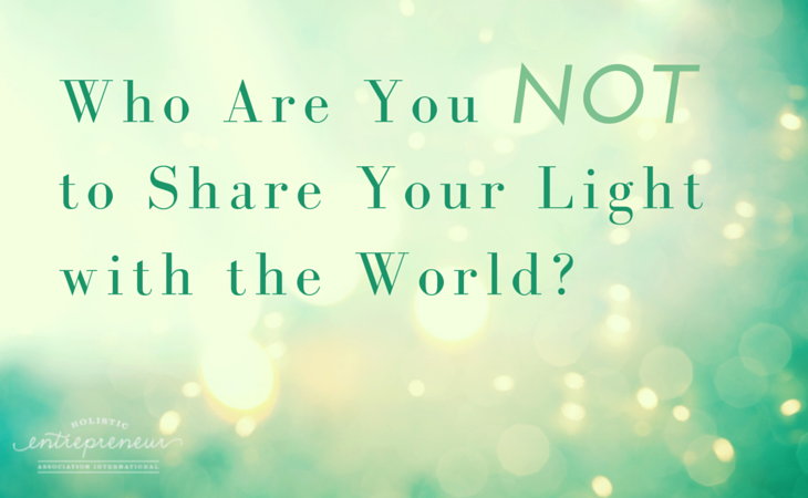 Who are You NOT to Share Your Light with the World?-3