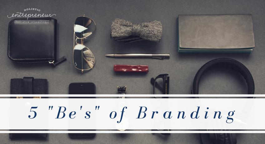 5 Be's of Branding