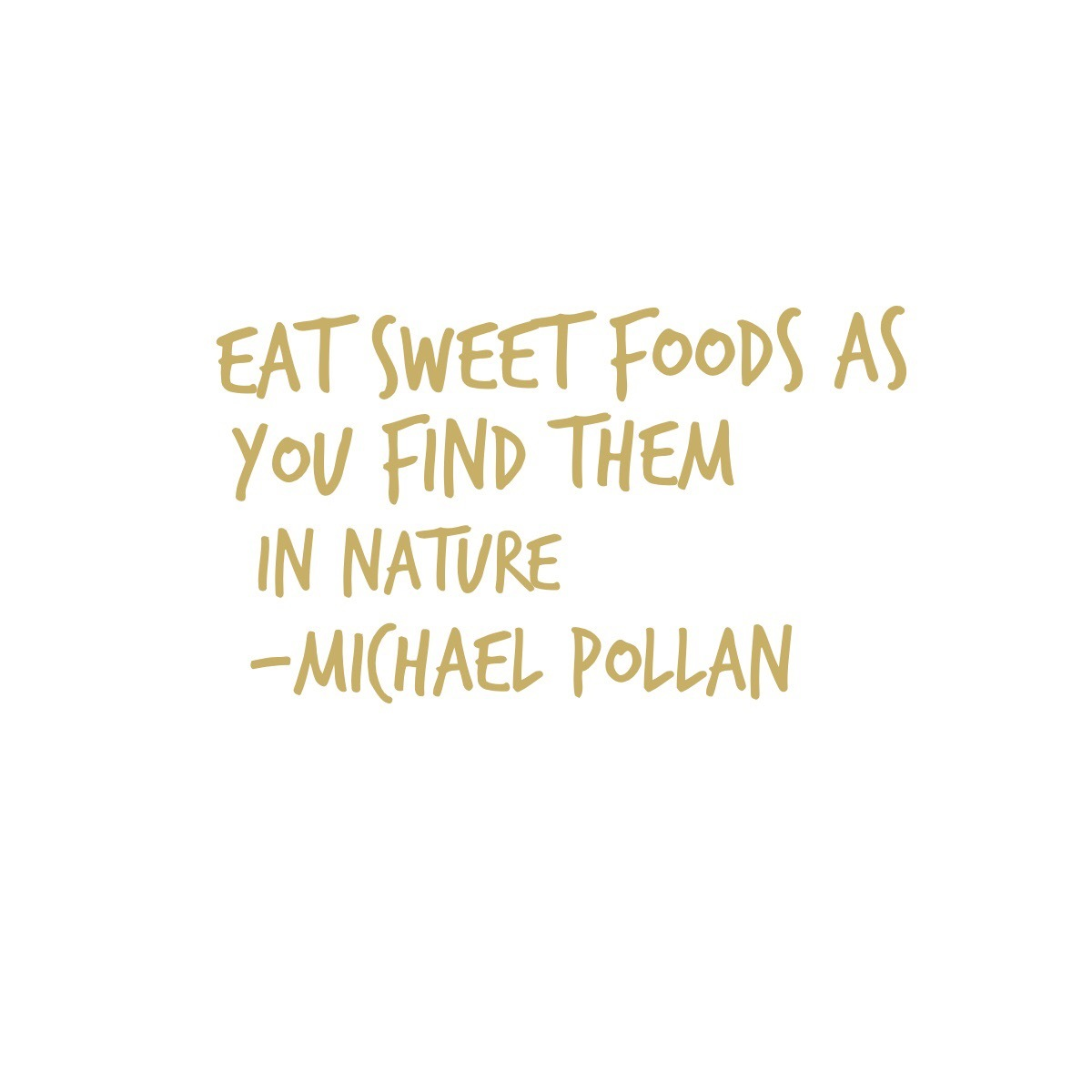 Shareable Quote Eat Sweet Foods