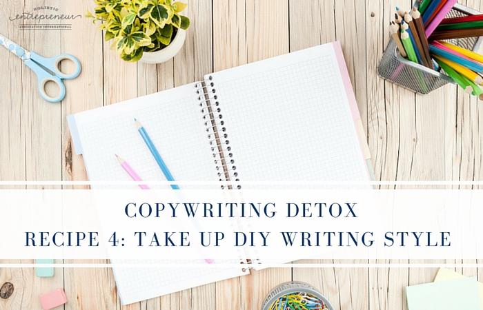 Copywriting Detox Recipe 4: Take Up DIY Writing Style