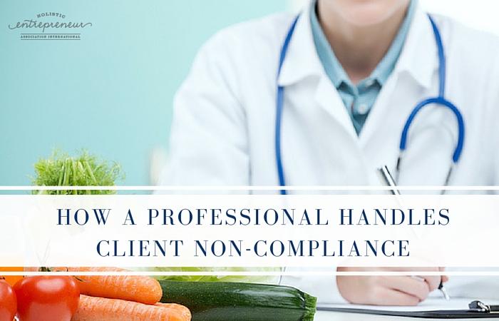 How a Professional Handles Client Non-Compliance